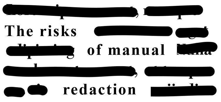 Risks_of_Manual_Redaction.jpg